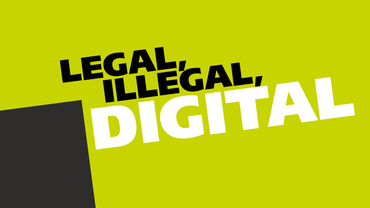 Legal, illegal, digital
