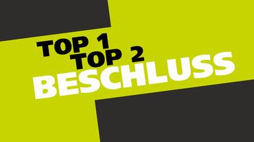 TOP 1, TOP 2, Beschluss